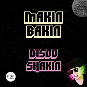 Makin Bakin - Disco Shakin